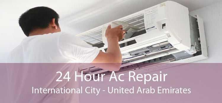 24 Hour Ac Repair International City - United Arab Emirates