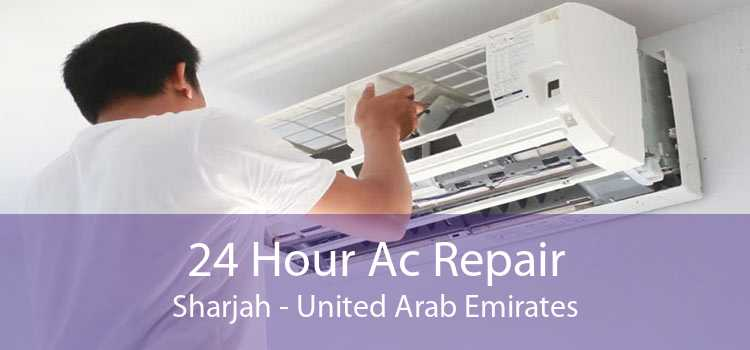 24 Hour Ac Repair Sharjah - United Arab Emirates