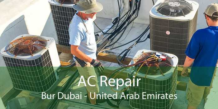 AC Repair Bur Dubai - United Arab Emirates