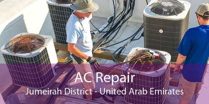 AC Repair Jumeirah District - United Arab Emirates
