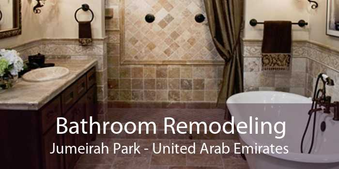 Bathroom Remodeling Jumeirah Park - United Arab Emirates
