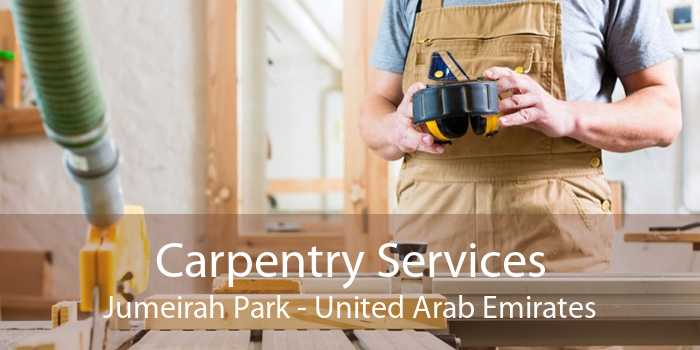 Carpentry Services Jumeirah Park - United Arab Emirates