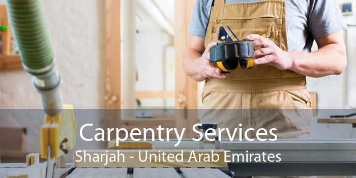 Carpentry Services Sharjah - United Arab Emirates