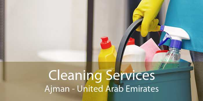 Cleaning Services Ajman - United Arab Emirates