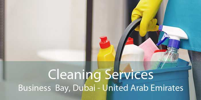 Cleaning Services Business  Bay, Dubai - United Arab Emirates