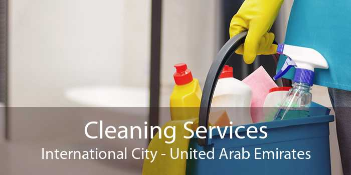 Cleaning Services International City - United Arab Emirates