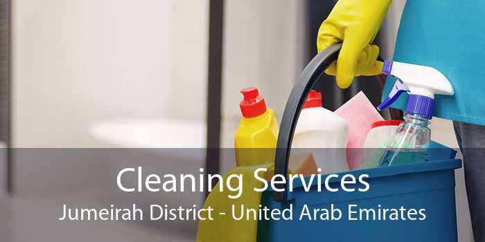 Cleaning Services Jumeirah District - United Arab Emirates