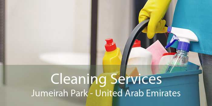 Cleaning Services Jumeirah Park - United Arab Emirates