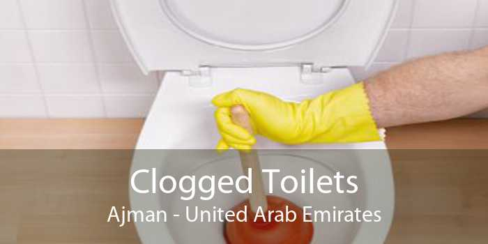 Clogged Toilets Ajman - United Arab Emirates