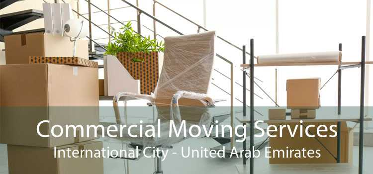 Commercial Moving Services International City - United Arab Emirates