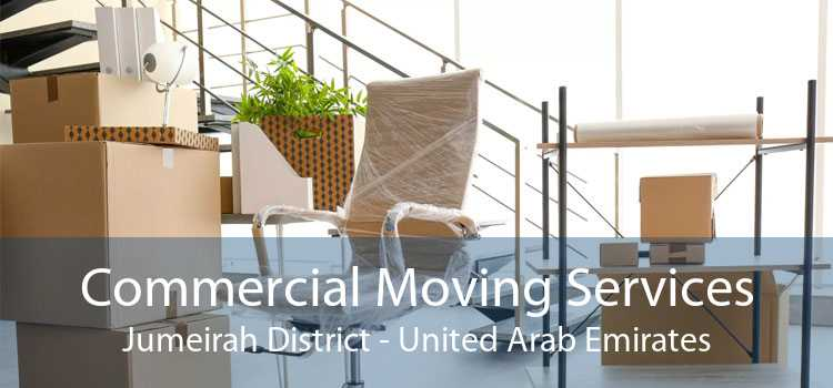 Commercial Moving Services Jumeirah District - United Arab Emirates