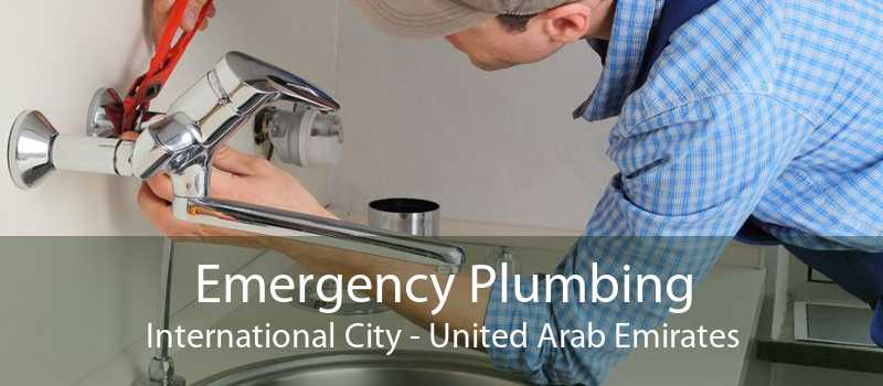 Emergency Plumbing International City - United Arab Emirates
