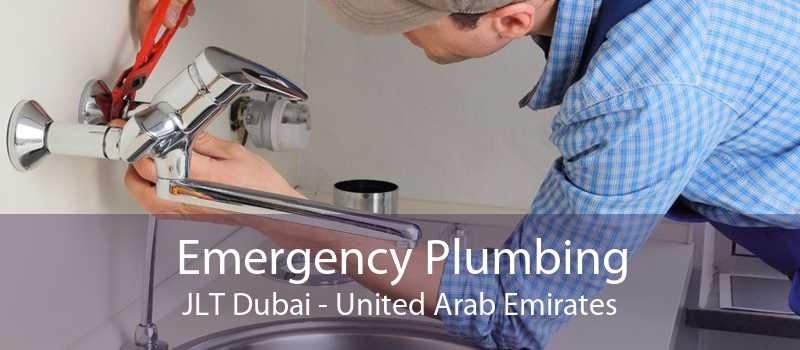 Emergency Plumbing JLT Dubai - United Arab Emirates