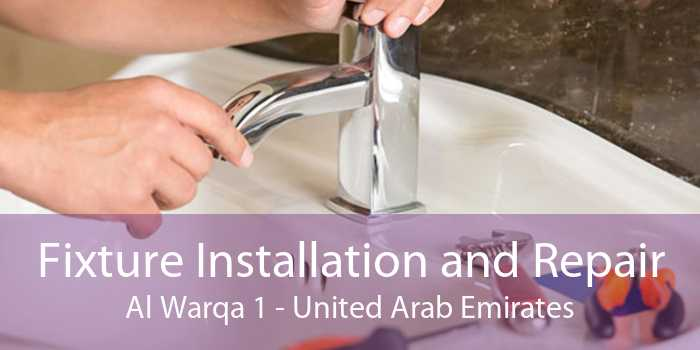 Fixture Installation and Repair Al Warqa 1 - United Arab Emirates
