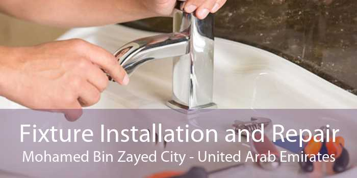 Fixture Installation and Repair Mohamed Bin Zayed City - United Arab Emirates