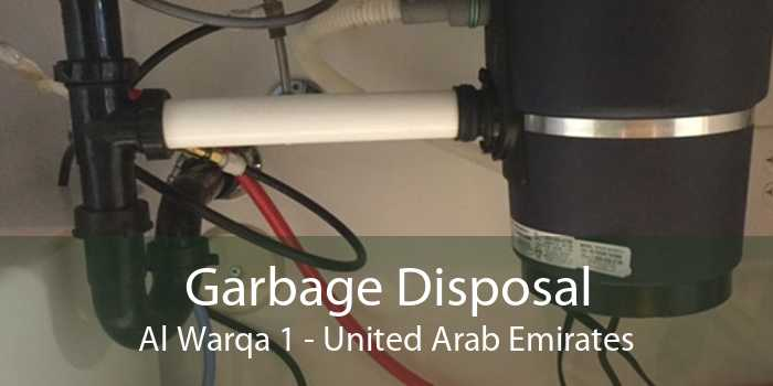 Garbage Disposal Al Warqa 1 - United Arab Emirates