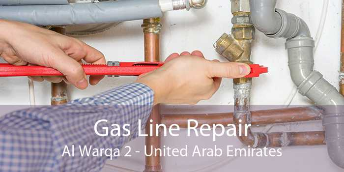 Gas Line Repair Al Warqa 2 - United Arab Emirates