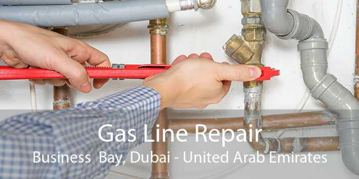Gas Line Repair Business  Bay, Dubai - United Arab Emirates