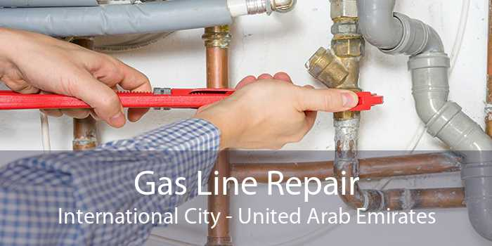 Gas Line Repair International City - United Arab Emirates