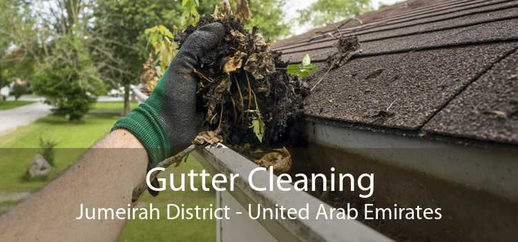 Gutter Cleaning Jumeirah District - United Arab Emirates