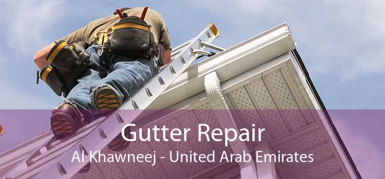 Gutter Repair Al Khawneej - United Arab Emirates