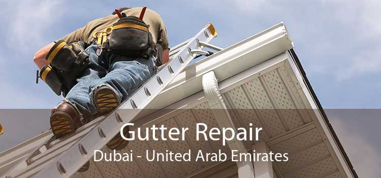 Gutter Repair Dubai - United Arab Emirates