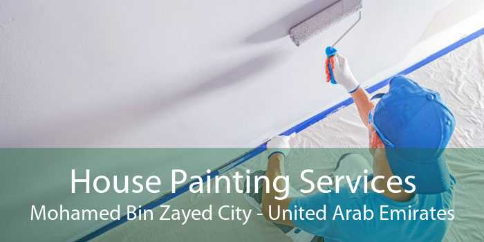 House Painting Services Mohamed Bin Zayed City - United Arab Emirates