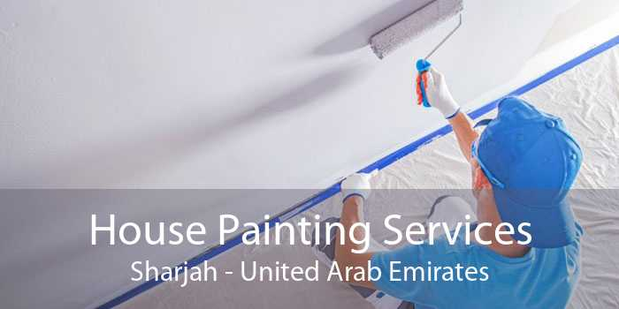 House Painting Services Sharjah - United Arab Emirates