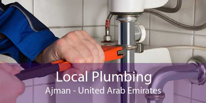 Local Plumbing Ajman - United Arab Emirates