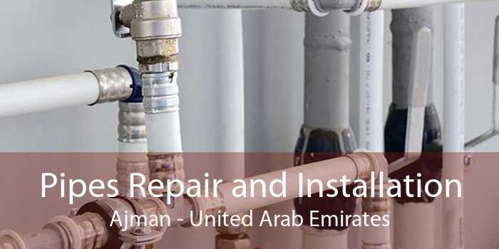 Pipes Repair and Installation Ajman - United Arab Emirates