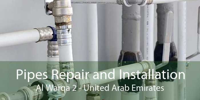 Pipes Repair and Installation Al Warqa 2 - United Arab Emirates