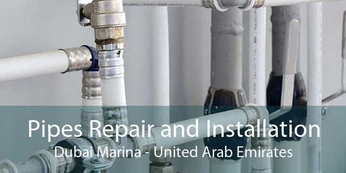 Pipes Repair and Installation Dubai Marina - United Arab Emirates