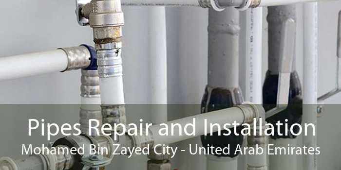 Pipes Repair and Installation Mohamed Bin Zayed City - United Arab Emirates
