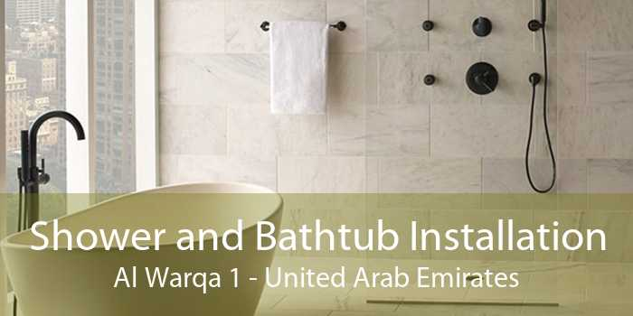 Shower and Bathtub Installation Al Warqa 1 - United Arab Emirates