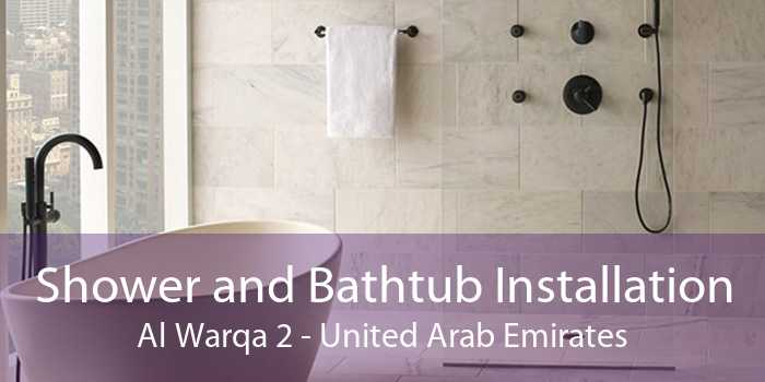 Shower and Bathtub Installation Al Warqa 2 - United Arab Emirates