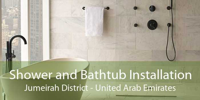 Shower and Bathtub Installation Jumeirah District - United Arab Emirates