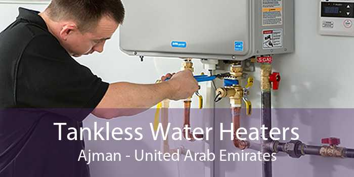 Tankless Water Heaters Ajman - United Arab Emirates