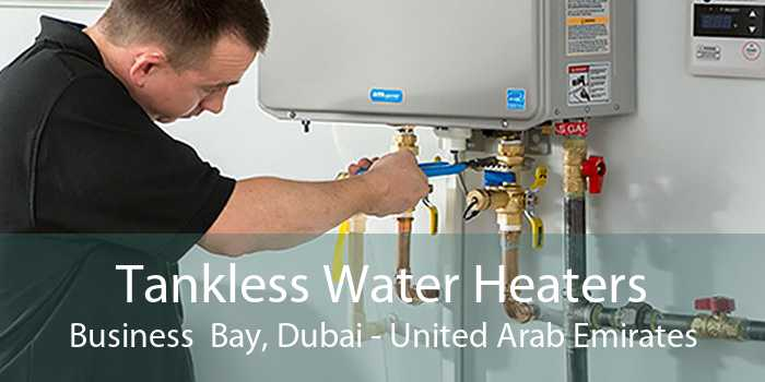 Tankless Water Heaters Business  Bay, Dubai - United Arab Emirates