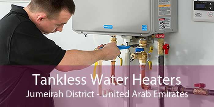 Tankless Water Heaters Jumeirah District - United Arab Emirates