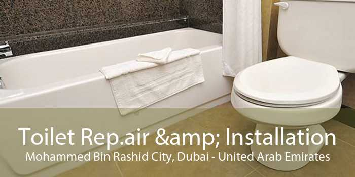 Toilet Rep.air & Installation Mohammed Bin Rashid City, Dubai - United Arab Emirates