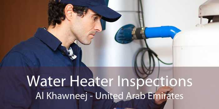 Water Heater Inspections Al Khawneej - United Arab Emirates