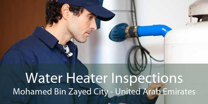 Water Heater Inspections Mohamed Bin Zayed City - United Arab Emirates