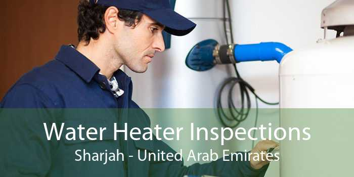 Water Heater Inspections Sharjah - United Arab Emirates