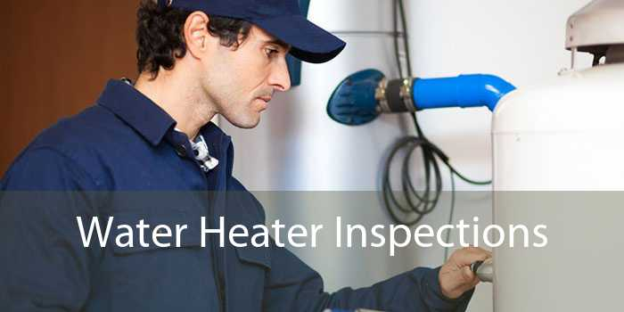 Water Heater Inspections