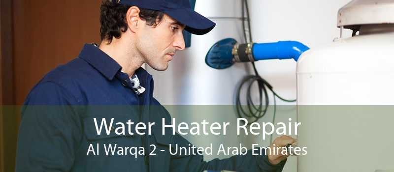 Water Heater Repair Al Warqa 2 - United Arab Emirates